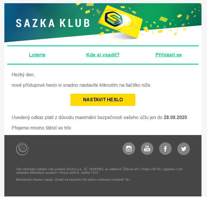Do vaší e-mailové schránky přijde zpráva od Sazky. Zpráva nepřišla? Zkontrolujte složky Nevyžádaná pošta/SPAM nebo Promoakce. Klikněte na NASTAVIT HESLO.